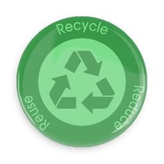 Recycle reduce reuse - Funny Buttons - Custom Buttons - Promotional Badges - Environment Pins - Wacky Buttons