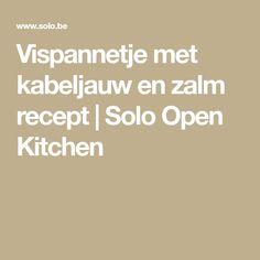 Vispannetje met kabeljauw en zalm recept | Solo Open Kitchen