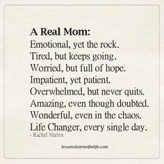 A real mom. - Lessons Learned in Life Mommy Quotes, Me Quotes, Motivational Quotes, Strong Mom Quotes, Inspirational Mom Quotes, Tired Mom Quotes, Tough Day Quotes, Child Quotes, Truth Quotes