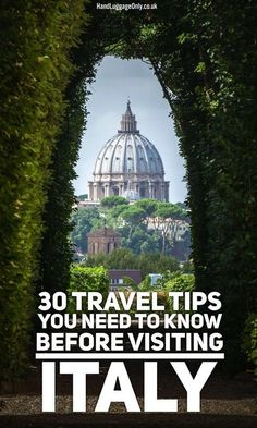 30 Travel Tips You Need To Know Before Visiting Italy