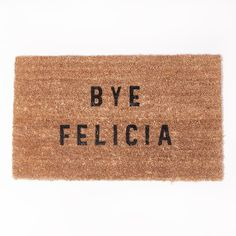Bye Felicia! The perfect add-on to your home decor. - Handmade item - Made to order - Only ships to United States from Long Beach, California Returns and Exchanges Policy Shipping Specifications: - It