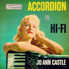 Jo Ann Castle, Queen of the Honky Tonk Piano. Tragic life, but inspired me to take piano. Lp Cover, Vinyl Cover, Lp Vinyl, Cover Art, Button Accordion, Piano Accordion, Easy Listening, Active Listening, Yellow Submarine