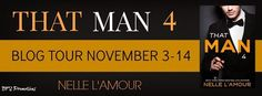 Wicked Reads: That Man 4 by Nelle L'Amour Blog Tour