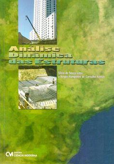 LIMA, Silvio de Souza; SANTOS, Sergio Hampshire de Carvalho. Análise dinâmica das estruturas. Rio de Janeiro: Ciência Moderna, 2008. xiv, 171 p. Inclui bibliografia; il.; 24cm. ISBN 9788573935844.  Palavras-chave: ENGENHARIA ESTRUTURAL; ANALISE ESTRUTURAL.  CDU 624.04 / L732a / 2008