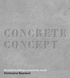 Booktopia has Concrete Concept, Brutalist Buildings Around the World by Christopher Beanland. Buy a discounted Hardcover of Concrete Concept online from Australia's leading online bookstore. Bilbao, World Of Concrete, Palais Du Luxembourg, Brutalist Buildings, Brutalist Design, English Architecture, Vintage Architecture, Three Words, London Life
