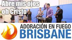 Abre mis ojos oh Cristo - Adoración en Fuego Brisbane