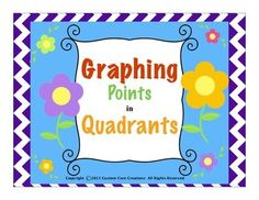 $ This product helps students identify points in a quadrant. This product should help students with all areas of graphing and recognition of points in graphs and quadrants. Included in this package:*10 different graphs * Answer keys*Challenging and engaging graphs*Points are in 4 different graphs *Uses positive and negative numbers in the graphs
