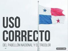 Día de la Bandera de Panamá | 4 de noviembre | Documento PDF que muestra el uso correcto de la bandera y sus colores. #Panama
