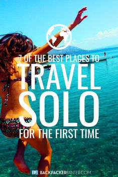 7 Of The Best Places To Travel Solo For The First Time Planning your first solo adventure? Not quite sure where to go? Slightly nervous? No worries - here are 7 awesome destinations ideal for the first time solo traveller...