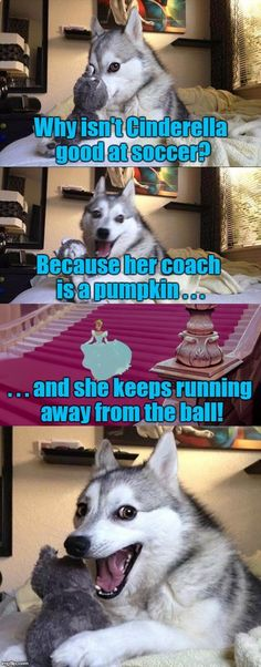 Not to mention her glass slippers dont make good soccer shoes | Why isnt Cinderella good at soccer? . . . and she keeps running away from the ball! Because her coach is a pumpkin . . . | image tagged in memes,bad pun dog,cinderella,running away from the