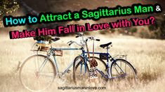 How to Attract a Sagittarius Man & Make Him Fall in Love with You? Sagittarius Man In Love, Types Of Boyfriends, Types Of Girls, Flirting, Falling In Love, Attraction, Romance, Things To Come, Relationship