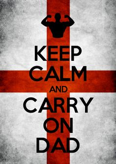 KEEP CALM AND CARRY ON DAD