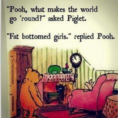 Queen. Fat bottomed girls. Winnie the Pooh