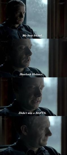 I know your pain, Dr. Watson :( Seriously, what are they waiting for?!