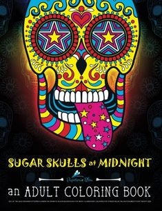 Sugar Skulls At Midnight Adult Coloring Book Dramatic Black Background For Neon Fluorescent