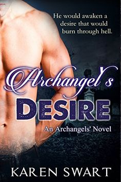 """""""Amazing spinoff to a fav series"""" A 5-Star Review for """"Archangel's Desire"""" (Archangels' Book 1) by Karen Swart"""