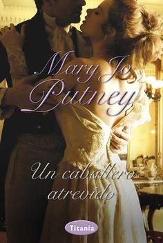 Un caballero atrevido // Mary Jo Putney // Titania romántica histórica