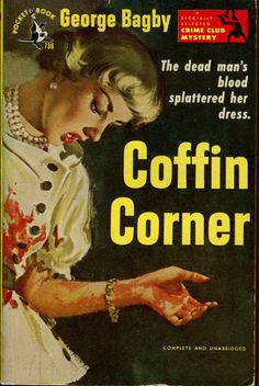 pulpcovers:  Coffin Corner http://ift.tt/1oNRQr3  pseudonym of Aaron Marc Stein 1949 Doubleday hardcover cover art by Frank McCarthy Seattle Mystery Bookshop