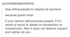 stop telling people to respect all opinions
