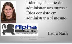 Ética e Liderança Empresarial - Palestras Consultorias e Treinamentos: Ética para a vida