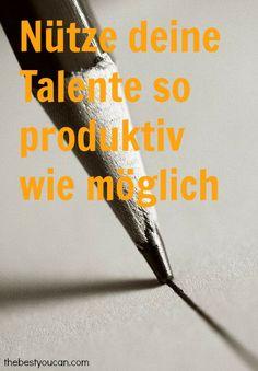 Nütze deine talente so produktiv wie möglich #sprüche #inspirierende #zitate
