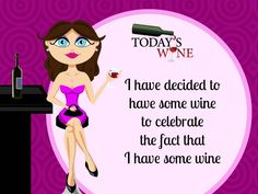 Have some wine to celebrate that you have some wine! #TodaysWine #WineDontWhine