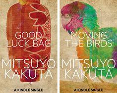 Short Stories from Mitsuyo Kakuta, English translation - Good Luck Bag and Moving the Birds