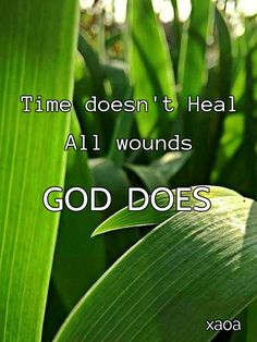 xaoa/'He heals the brokenhearted and binds up their wounds'Psalm 147:3  'Heal me o Lord and I will be healed,save me and I will be saved.'Jeremiah 7:14