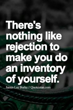 That's when I learn to make myself into a person whose characteristics are attractive to people whom I value. Life Happens, Shit Happens, Rejected Quotes, James Lee Burke, My Values, Quote Of The Day, Life Quotes, Inspirational Quotes, Make It Yourself
