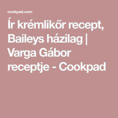 Ír krémlikőr recept, Baileys házilag | Varga Gábor receptje - Cookpad