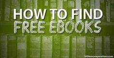 How To Find Free Books And Reading Material For Your Amazon Kindle Or Other E-Reader