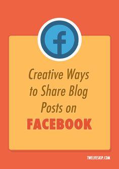 Creative Ways to Share Blog Posts on Facebook @ http://www.twelveskip.com/marketing/social-media/1263/share-blog-posts-on-facebook-for-better-interaction