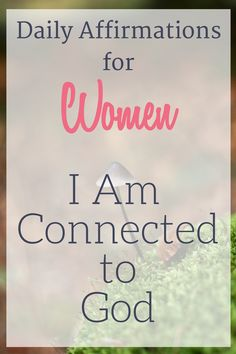 Daily Affirmations for Women: I Am Connected to God Smile Quotes, New Quotes, Words Quotes, Funny Quotes, Inspirational Quotes, Christian Affirmations, Affirmations For Women, Daily Affirmations, Quotes About God