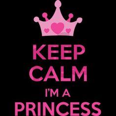 Keep Calm / I'm A Princess