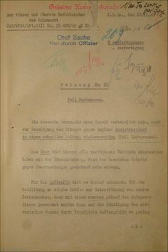 "Page one of Hitler Directive 21 ordering the mobilization of German armed forces for Case Barbarossa, the attack on the Soviet Union. The directive was dated Dec 18, 1940 and began as follows: ""The German Armed Forces must be prepared, even before the conclusion of the war against England, to crush Soviet Russia in a rapid campaign ('Case Barbarossa')."" Hitler sidelined all those who expressed doubts about Barbarossa openly and plunged into his eventual demise on June 22, 1941."