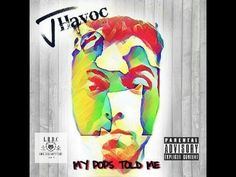 J-Havoc - My Pops Told Me (Song Preview)