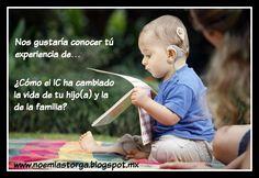"""Nos gustaría conocer tú experiencia de… ¿Cómo el IC ha cambiado la vida de tu hijo(a) y la de la familia? Algunos de sus comentarios los estaremos publicando en el vídeo que estamos realizando con el motivo del """"Día Internacional del Implante Coclear 2015"""""""