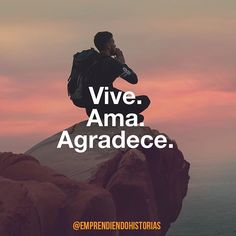 Vive. Ama. Agradece. Positive Thoughts, Positive Quotes, Knowledge Quotes, Special Quotes, Ways Of Seeing, Love Messages, Poetry Quotes, Good Vibes, True Quotes