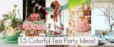 15 Colorful Tea Party Ideas #teaparty