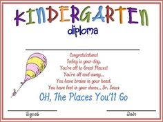 Kindergarten Graduation DiplomaOH, The Places You'll GoBy: Dr. Seuss...