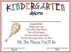 Kindergarten Graduation DiplomaOH, The Places You'll GoBy: Dr. Seuss...