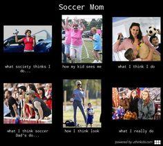 Soccer mom, What people think I do, What I really do meme image - uthinkido.com