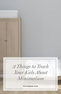Three tips to help your kids understand minimalism and have a healthy view of their possessions.