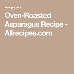 Oven-Roasted Asparagus Recipe - Allrecipes.com