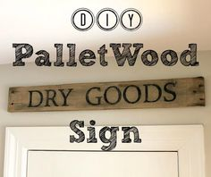 DIY Tutorial: Dry Goods Sign Made From Pallet Wood