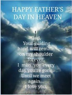 'Happy Father's Day In Heaven' I miss you Daddy. I love you. Happy Father Day Quotes, Happy Fathers Day, My Father, Father Sday, Fathers Day Inspirational Quotes, Fathers Day In Heaven, I Miss You Dad, Heaven Quotes, In Memory Of Dad