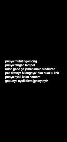 Quotes Sahabat, Quotes Lucu, Quotes Galau, Tumblr Quotes, Text Quotes, People Quotes, Mood Quotes, Daily Quotes, Motivational Quotes