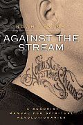 Against the Stream Signed Edition by Noah Levine $9.95