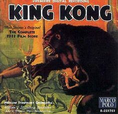 You Don't Have To Visit This Blog: King Kong (1933) (Max Steiner) [cond. William Stromberg]
