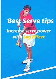 Best Serve tips: Increase serve power with Lag Effect